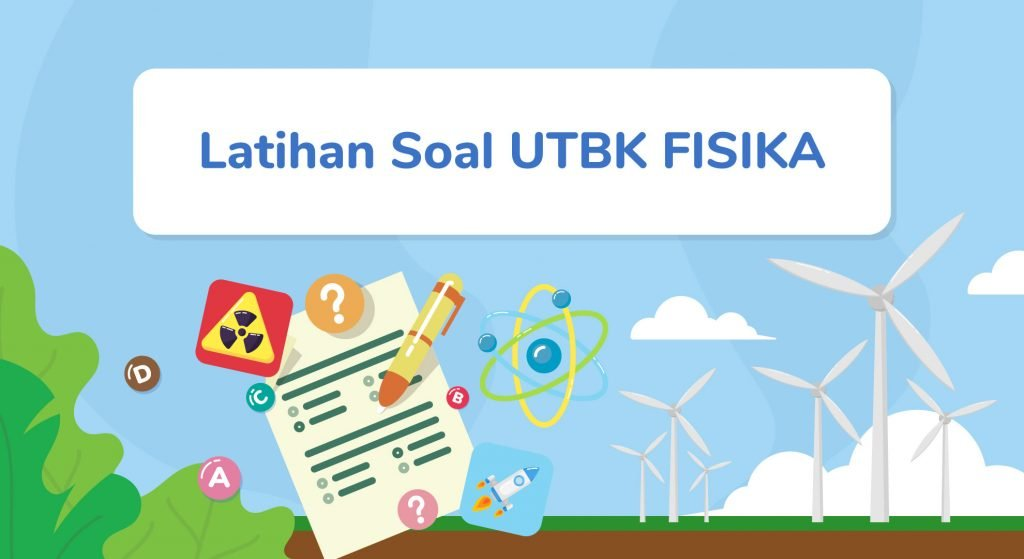 Latihan Soal UTBK Fisika yang lengkap dengan pembahasan yang mudah dipahami.