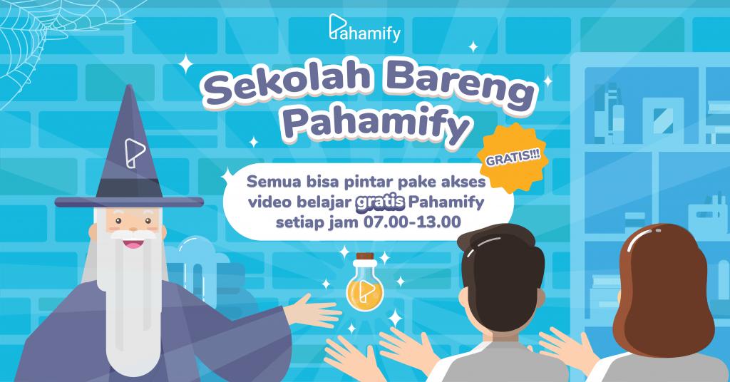 Sekolah Bareng Pahamify, kelas online gratis untuk guru dan pelajar se Indonesia.